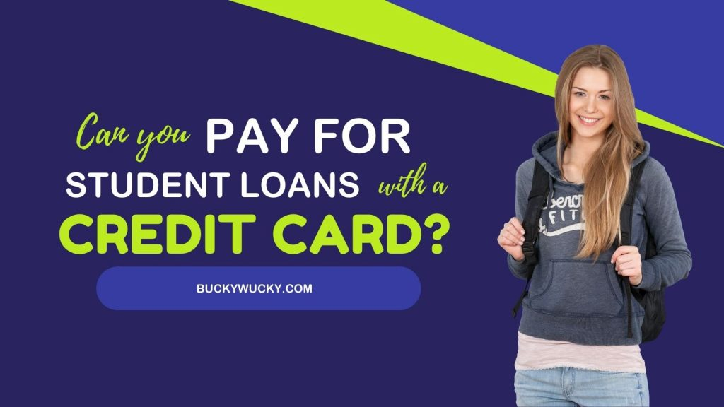 Can You Pay For Student Loans With A Credit Card?